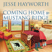 Coming Home to Mustang Ridge Audiobook, by Jesse Hayworth