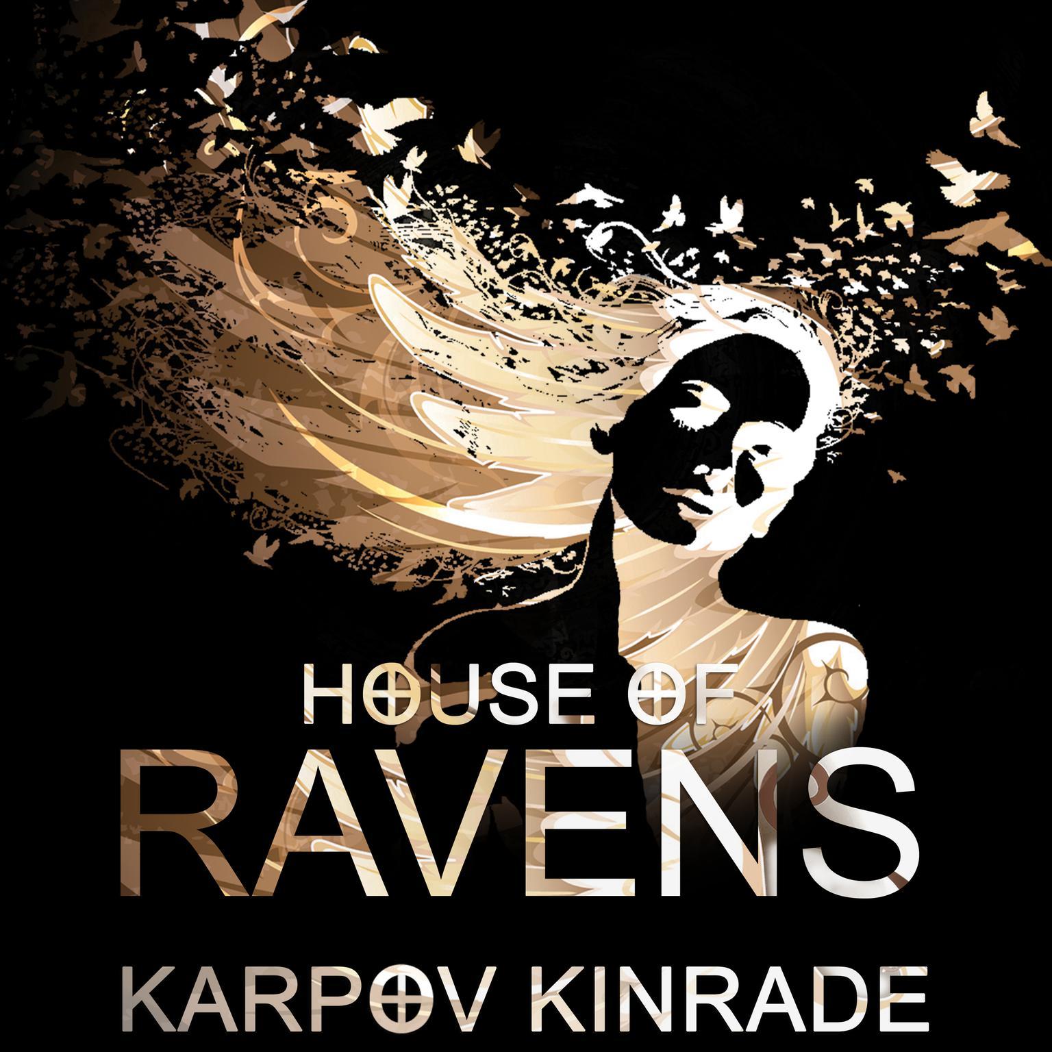 House of Ravens Audiobook, by Karpov Kinrade