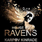 House of Ravens Audiobook, by Karpov Kinrade