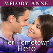 Her Hometown Hero Audiobook, by Melody Anne