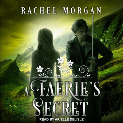 A Faeries Secret Audiobook, by Rachel Morgan