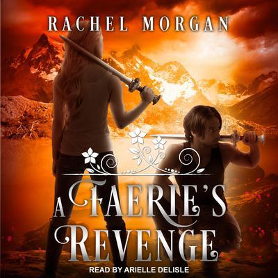 A Faeries Revenge Audiobook, by Rachel Morgan