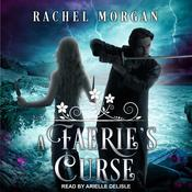 A Faeries Curse Audiobook, by Rachel Morgan