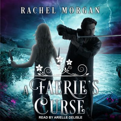 A Faeries Curse Audiobook, by Rachel Morgan