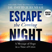 Escape the Coming Night: A Message of Hope in a Time of Crisis Audiobook, by David Jeremiah