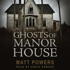 Ghosts of Manor House Audiobook, by Matt Powers