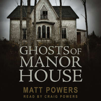 Ghosts of Manor House Audiobook, by