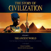 The Story of Civilization Volume 1: The Ancient World Audiobook, by Phillip Campbell