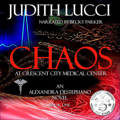 Chaos at Crescent City Medical Center Audiobook, by Judith Lucci
