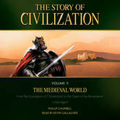 The Story of Civilization Volume 2: The Medieval World Audiobook, by Phillip Campbell