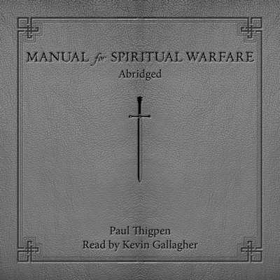 Manual for Spiritual Warfare Audiobook, by Paul Thigpen