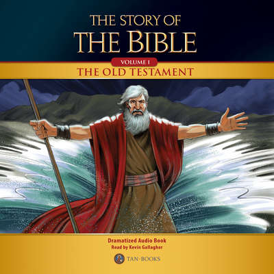 The Story of the Bible Volume 1: The Old Testament Audiobook, by TAN Books
