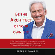 Be the Architect of Your Own Life Audiobook, by Peter L. Dwares