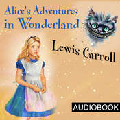Alices Adventures in Wonderland Audiobook, by Lewis Carroll