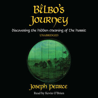 Bilbo's Journey: Discovering the Hidden Meaning in The Hobbit Audiobook, by Joseph Pearce