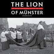 The Lion of Münster: The Bishop Who Roared Against the Nazis Audiobook, by Fr. Daniel Utrecht