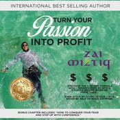 Turn Your Passion Into Profit Audiobook, by Zai Miztiq