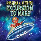 Excursion to Mars Audiobook, by Christina V. Kueppers