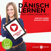 Dänisch Lernen - Einfach Hören - Einfach Lesen - Paralleltext (Dänisch Audio-Sprachkurs 2) - Der Dänisch Easy Reader - Easy Audio Sprachkurs Audiobook, by Polyglot Planet