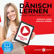Dänisch Lernen - Einfach Lesen - Einfach Hören - Paralleltext (Dänisch Audio-Sprachkurs 1) - Der Dänisch Easy Reader - Easy Audio Sprachkurs Audiobook, by Polyglot Planet