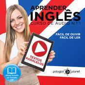 Aprender Inglês - Textos Paralelos - Fácil de ouvir - Fácil de ler CURSO DE ÁUDIO DE INGLÊS N.o 1 - Learn English - Easy Reader - Easy Listener  Audiobook, by Polyglot Planet