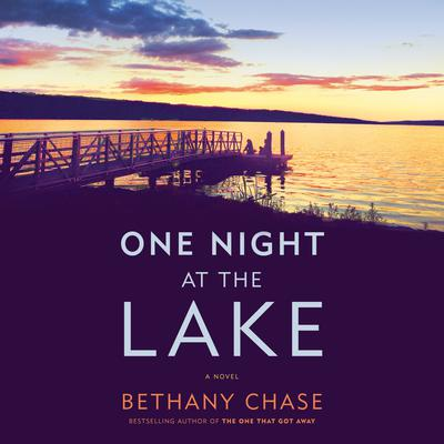 One Night at the Lake: A Novel Audiobook, by Bethany Chase