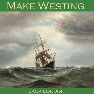 Make Westing Audiobook, by Jack London