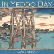 In Yeddo Bay Audiobook, by Jack London