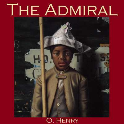 The Admiral Audiobook, by O. Henry