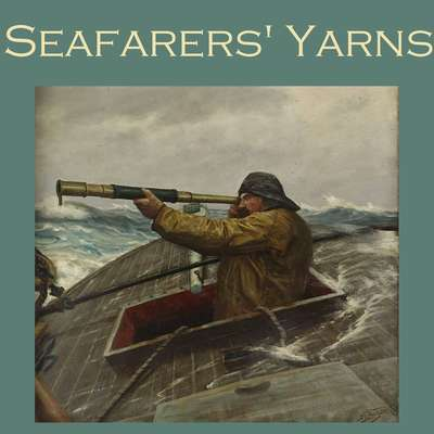 Seafarers Yarns: Great Stories of the Sea Audiobook, by Various
