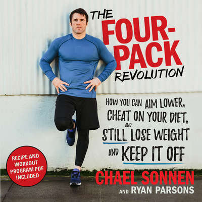 The Four-Pack Revolution: How You Can Aim Lower, Cheat on Your Diet, and Still Lose Weight and Keep It Off Audiobook, by Chael Sonnen