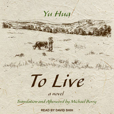To Live: A Novel Audiobook, by Yu Hua