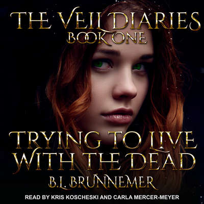 Trying To Live With The Dead Audiobook, by B.L. Brunnemer