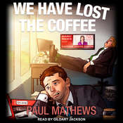 We Have Lost The Coffee Audiobook, by Paul Mathews