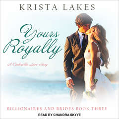 Yours Royally: A Cinderella Love Story Audiobook, by Krista Lakes
