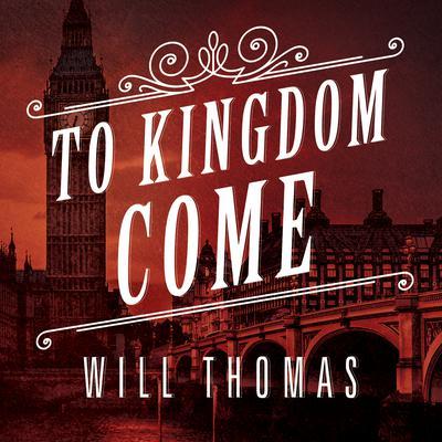 To Kingdom Come: A Novel Audiobook, by