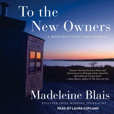 To the New Owners: A Marthas Vineyard Memoir Audiobook, by Madeleine Blais