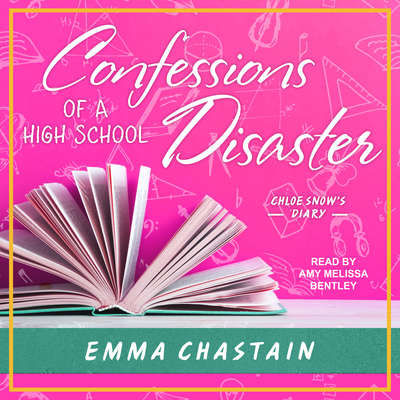 Confessions of a High School Disaster Audiobook, by Emma Chastain
