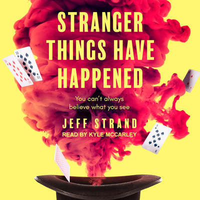 Stranger Things Have Happened Audiobook, by Jeff Strand