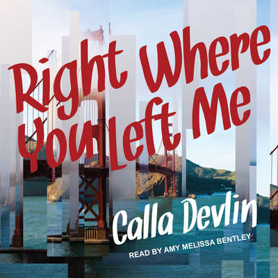 Right Where You Left Me Audiobook, by Calla Devlin