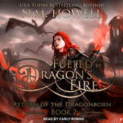 Fueled by Dragons Fire Audiobook, by N.M. Howell