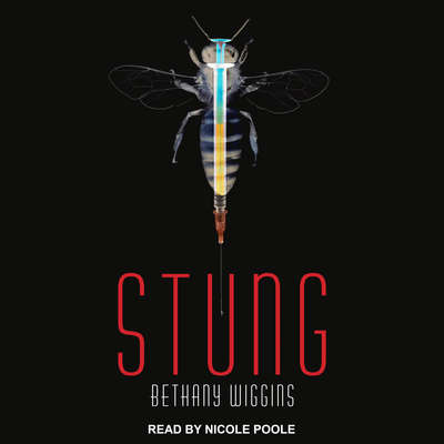Stung Audiobook, by Bethany Wiggins