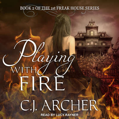 Playing With Fire Audiobook, by C. J. Archer