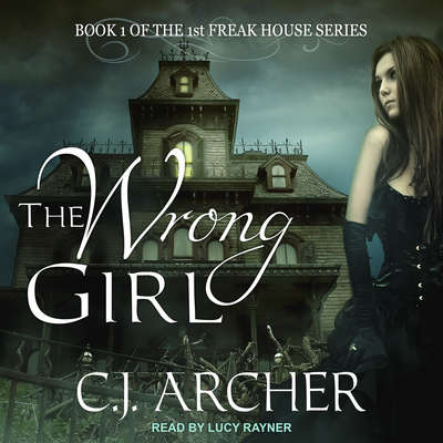 The Wrong Girl Audiobook, by C. J. Archer