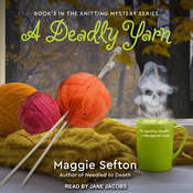 A Deadly Yarn Audiobook, by Maggie Sefton