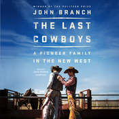 The Last Cowboys: A Pioneer Family in the New West Audiobook, by John Branch