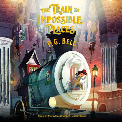 The Train to Impossible Places: A Cursed Delivery Audiobook, by P. G.  Bell