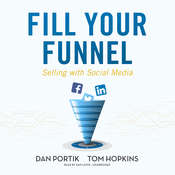 Fill Your Funnel: Selling with Social Media Audiobook, by Tom Hopkins, Dan Portik
