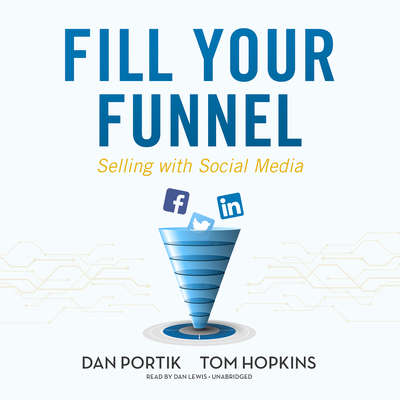 Fill Your Funnel: Selling with Social Media Audiobook, by Dan Portik