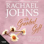 The Greatest Gift Audiobook, by Rachael Johns